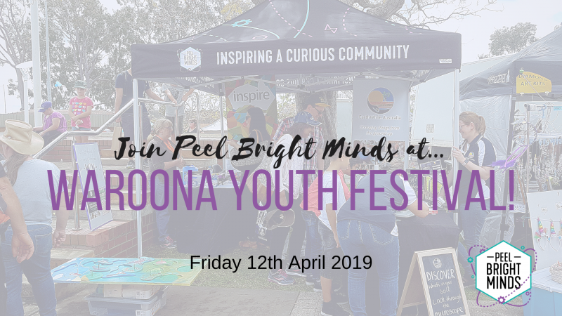 Peel Bright Minds at Waroona Youth Festival